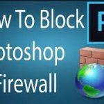 How to Block Photoshop In Firewall Windows 10